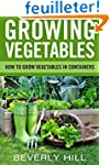 Growing Vegetables: How To Grow Veget...