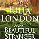 The Beautiful Stranger (       UNABRIDGED) by Julia London Narrated by Anne Flosnik