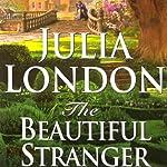 The Beautiful Stranger   Julia London