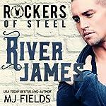 River James: Rockers of Steel   MJ Fields