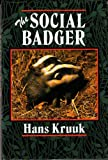 img - for The Social Badger: Ecology and Behaviour of a Group-living Carnivore (Meles meles) book / textbook / text book