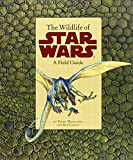 img - for The Wildlife of Star Wars: A Field Guide book / textbook / text book