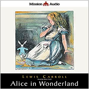 Alice in Wonderland and Through The Looking Glass Hörbuch