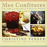 img - for Mes Confitures: The Jams and Jellies of Christine Ferber by Christine Ferber (2002-09-01) book / textbook / text book