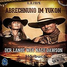 Abrechnung im Yukon Hörbuch von Ralph Pape Gesprochen von: Oliver Hehn