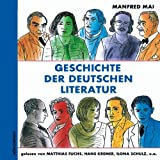 Geschichte der deutschen Literatur: Sprecher: Matthias Fuchs, Hans Kremer, Ilona Schulz, u.a. 4 CD, 5 Std.von &#34;Manfred Mai&#34;