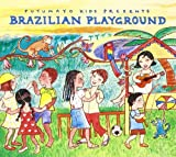 [Putumayo Kids presents] Brazilian playground