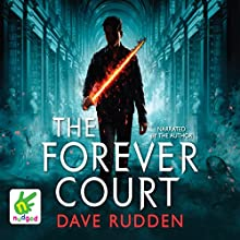 The Forever Court: Knights of the Borrowed Dark, Book 2 Audiobook by Dave Rudden Narrated by Dave Rudden