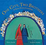 img - for One City, Two Brothers: A Story from Jerusalem by Professor School of Mananagement Royal Holloway Chris Smith (2015-09-30) book / textbook / text book