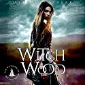 Witch Wood: The Harvesting Series, Book 4 Audiobook by Melanie Karsak Narrated by Kristin James