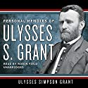 Personal Memoirs of Ulysses S. Grant Audiobook by Ulysses S. Grant Narrated by Robin Field