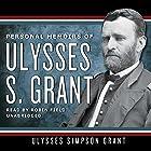 Personal Memoirs of Ulysses S. Grant Hörbuch von Ulysses S. Grant Gesprochen von: Robin Field