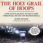 The Holy Grail of Hoops: One Fan's Quest to Buy the Original Rules of Basketball | Josh Swade