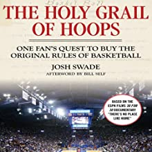 The Holy Grail of Hoops: One Fan's Quest to Buy the Original Rules of Basketball Audiobook by Josh Swade Narrated by Aaron Landon