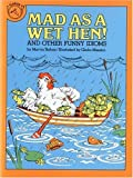 Mad as a Wet Hen: And Other Funny Idioms (061377552X) by Terban, Marvin