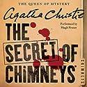 The Secret of Chimneys (       UNABRIDGED) by Agatha Christie Narrated by Hugh Fraser