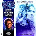 Doctor Who - The Lost Stories - The Macros Audiobook by Ingrid Pitt, Tony Rudlin Narrated by Colin Baker, Nicola Bryant