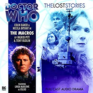Doctor Who - The Lost Stories - The Macros Audiobook