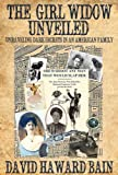 img - for The Girl Widow Unveiled: Unraveling Dark Secrets in an American Family book / textbook / text book