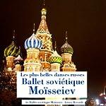 Ballet sovi�tique Mo�sseiev (Les plus...