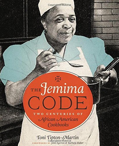 The Jemima Code: Two Centuries of African American Cookbooks by Toni Tipton-Martin