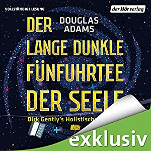 Der lange dunkle Fünfuhrtee der Seele (Dirk Gently 2) Audiobook