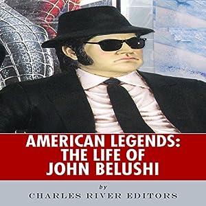 American Legends: The Life of John Belushi Audiobook