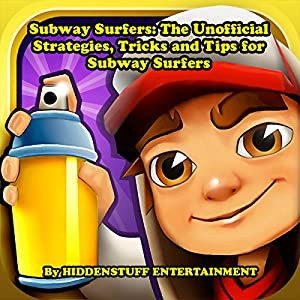 Subway Surfers: The Unofficial Strategies, Tricks and Tips for Subway Surfers Audiobook