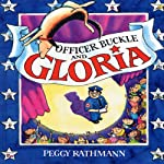 Officer Buckle and Gloria | Peggy Rathmann
