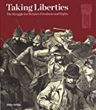 Taking Liberties: The Struggle for Britain's Freedoms and Rights (0712350292) by Ashley, Mike