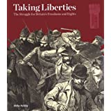 Taking Liberties: The Struggle for Britain's Freedom and Rightspar Mike Ashley