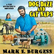 Dog Daze and Cat Naps: A Vet Student's Odyssey | [Mark E. Burgess]