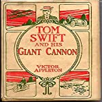Tom Swift and his Giant Cannon: The Longest Shots on Record | Victor Appleton