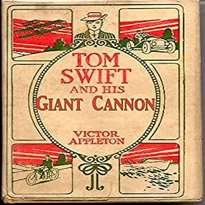 Tom Swift and his Giant Cannon Audiobook