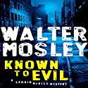 Known to Evil: A Leonid McGill Mystery Audiobook by Walter Mosley Narrated by Mirron Willis