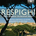Respighi The Complete Orchestral Music