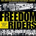 Freedom Riders: 1961 and the Struggle for Racial Justice: Oxford University Press: Pivotal Moments in US History Audiobook by Raymond Arsenault Narrated by Mirron Willis