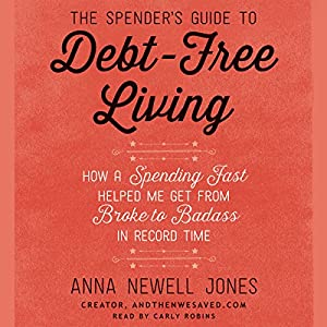 The Spender's Guide to Debt-Free Living Audiobook