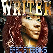 Writer: Daughter of Time Book 2 | Erec Stebbins