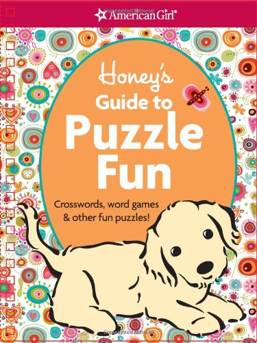 Honey's Guide to Puzzle Fun: Crosswords, Word Games, and Other Fun Puzzles (American Girl)