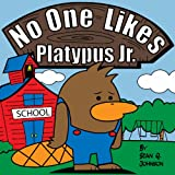 img - for No One Likes Platypus Jr. book / textbook / text book