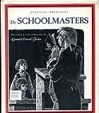 The Schoolmasters (Colonial American Craftsmen Series)