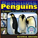 Penguins: The Biggest, The Smallest, and The Rarest of All (Childs Animal Series Book 1)