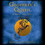 Geoffrey's Queen: A Mobious' Quest Novel | Gwendolyn Druyor