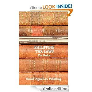 Philippine Tax Laws: The Basics (Basic Philippine Laws series) Herald Digital Law Publishing
