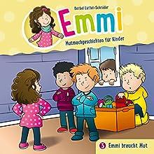 Emmi braucht Mut (Emmi - Mutmachgeschichten für Kinder 3) Hörspiel von Bärbel Löffel-Schröder Gesprochen von: Dania König, Luise Bär