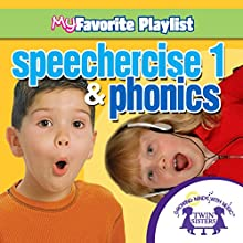 Speechercise 1 and Phonics  by Kim Mitzo Thompson, Karen Mitzo Hilderbrand, Twin Sisters Narrated by Twin Sisters