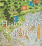 img - for Historische Seekarten (German Edition) book / textbook / text book