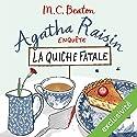 La quiche fatale (Agatha Raisin enquête 1) Hörbuch von M. C. Beaton Gesprochen von: Françoise Carrière