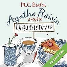 La quiche fatale (Agatha Raisin enquête 1)   Livre audio Auteur(s) : M. C. Beaton Narrateur(s) : Françoise Carrière